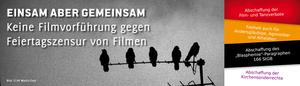 Einsam aber gemeinsam / Keine Filmvorführung gegen Feiertagszensur von Filmen